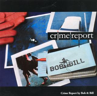 Crime Report Bob  Bill